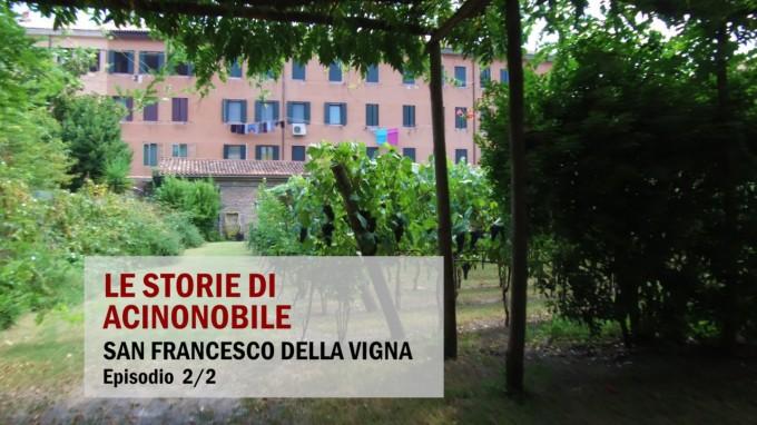 San Francesco della Vigna: Il vitigno Nascosto 2/2