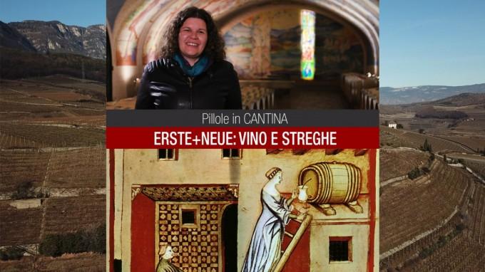 Erste+Neue: Streghe e vino