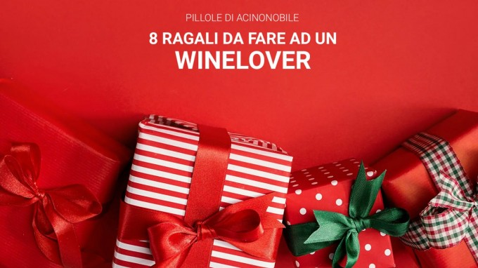 8 Regali da fare ad un Winelover