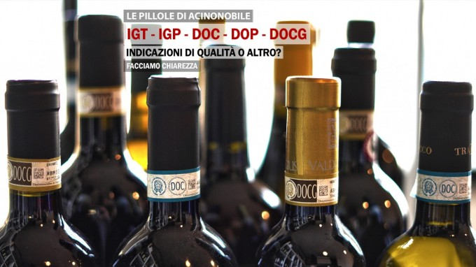 I significati delle sigle | IGT - IGP - DOC - DOP - DOCG | Indicazioni di qualità o altro?